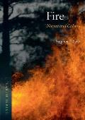 Fire: Nature and Culture (Reaktion Books - Earth)
