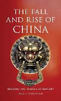 Fall & Rise of China Healing the Trauma of History