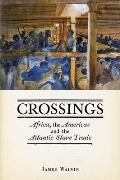 Crossings: Africa, the Americas and the Atlantic Slave Trade