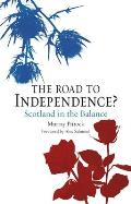 The Road to Independence?: Scotland in the Balance