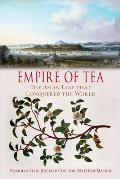 Empire of Tea The Asian Leaf That Conquered the World