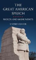 The Great American Speech: Words and Monuments