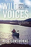 Wild Voices: Journeys Through Time in the Scottish Highlands