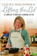 Lifting the Lid: A Life at Kinloch Lodge, Skye
