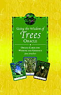 Wisdom of Trees Oracle 40 Oracle Cards for Wisdom & Guidance