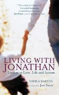 Living With Jonathan: Lessons in Love, Life and Autism