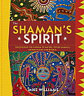 Shamans Spirit Discovering the Wisdom of Nature Power Animals Sacred Places & Rituals