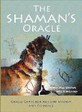The Shaman's Oracle: Oracle Cards for Ancient Wisdom and Guidance [With 52 Shaman's Oracle Cards]