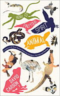 How to Find Your Spirit Animal: Connect with Your Animal Helper for Guidance, Strength and Healing