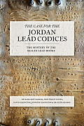 Case for the Jordan Lead Codices The Mystery of the Sealed Books