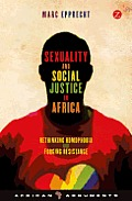 Sexuality & Social Justice In Africa Rethinking Homophobia & Forging Resistance