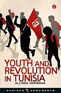 Youth and Revolution in Tunisia (African Arguments)