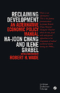 Reclaiming Development An Alternative Economic Policy Manual