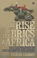The Rise of the BRICs in Africa: The Geopolitics of South-South Relations