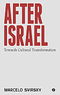 After Israel: Towards Cultural Transformation