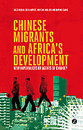 Chinese Migrants and Africa's Development: New Imperialists or Agents of Change?
