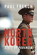 North Korea State of Paranoia A Modern History