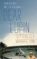 Dear Lupin Letters to a Wayward Son Roger Mortimer Charlie Mortimer