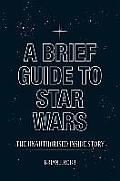 A Brief Guide to Star Wars