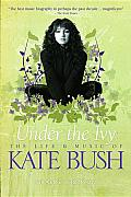 Under the Ivy The Life & Music of Kate Bush Updated Paperback Edition
