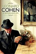 Leonard Cohen A Remarkable Life