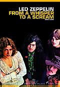 Led Zeppelin: From a Whisper to a Scream: Complete Guide to Their Music Cover