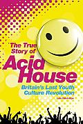 Acid House: The True Story
