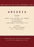 Arcadia: Washington, D.C., 24 December 1941-14 January 1942 (World War II Inter-Allied Conferences Series)