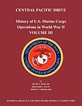 History of U.S. Marine Corps Operations in World War II. Volume III: Central Pacific Drive