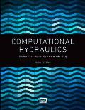 Computational Hydraulics: Numerical Methods and Modelling
