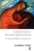 Forgiveness in Intimate Relationaships a Psychoanalytic Perspective