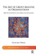 The Art of Group Analysis in Organisations: The Use of Intuitive and Experiential Knowledge