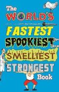 World's Fastest Spookiest Smelliest Strongest Book