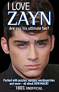 I Love Zayn: Are You His Ultimate Fan? (I Love One Direction)