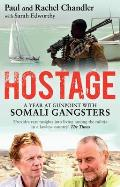 Hostage: a Year At Gunpoint With Somali Gangsters