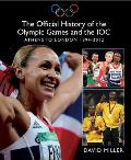Official History of the Olympic Games and the Ioc: Athens To London 1894-2012