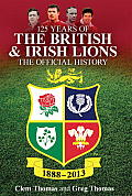 125 Years of the British & Irish Lions: The Official History