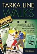 Tarka Line Walks: 60 Glorious Mid-Devon Walks from the Wayside Stations of the Scenic Tarka Line