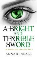 Bright and Terrible Sword