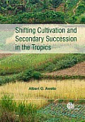 Shifting Cultivation and Secondary Succession in the Tropics