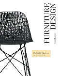 Furniture Design An Introduction to Development Materials & Manufacturing