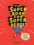 Super Book for Super Heroes
