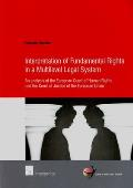 Interpretation of Fundamental Rights in a Multilevel Legal System - An analysis of the European Court of Human Rights and the Court of Justice of the European Union