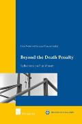 Beyond the Death Penalty - Reflections on Punishment