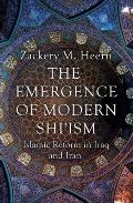 The Emergence of Modern Shi'ism: Islamic Reform in Iraq and Iran