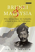 Brunei and Malaysia: Why Sultan Omar Ali Saifuddin Refused to Join the Federation