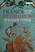 France & The Age Of Revolution: Regimes Old & New From Louis... by William Doyle
