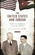 The United States and Jordan: Middle East Diplomacy During the Cold War