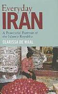 Everyday Iran: A Provincial Portrait of the Islamic Republic