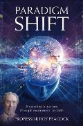 Paradigm Shift: a Scientist's Journey Through Experiment To Faith